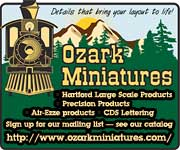 Ozark Miniatures -- Details that bring your layout to life -- http://www.ozarkminiatures.com/